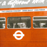 Derek Bailey and Evan Parker - The London Concert